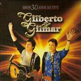 Gilberto e Gilmar - Gilberto & Gilmar - Show 30 Anos de Carreira