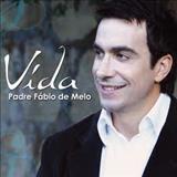 musica sacra catolica - PADRE FABIO DE MELO