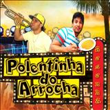 Polentinha do Arrocha - Polentinha do Arrocha
