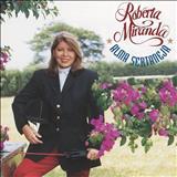Roberta Miranda - Roberta Miranda - Alma Sertaneja (EM BREVE)!