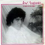 José Augusto - El Mejor De Mis Amigos