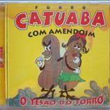 Catuaba com Amendoim - FORRÓ CATUABA COM AMENDOIM - O Tesão Do Forró