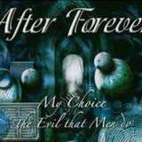 After Forever - My Choice / The Evil That Men Do