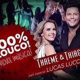 Thaeme e Thiago - Thaeme e Thiago e Lucas Lucco - 100% Louco