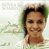 Nívea Soares - Duetos & Participações - Vol. 3