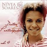 Nívea Soares -  Duetos & Participações Vol.4