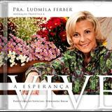 Ludmila Ferber - A Esperança Vive