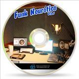 Conexão Do Funk - Funk Neurótico vol5