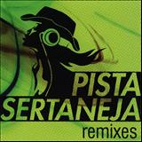Pista Sertaneja - Remixes