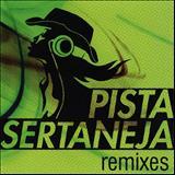 Pista Sertaneja - Pista Sertaneja - Remixes