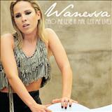 Wanessa Camargo - Não me leve a Mal (Let Me Live) - EP