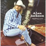 Alan Jackson - 1996 - Everything i love