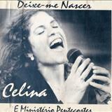 Celina Borges - DEIXE-ME NASCER