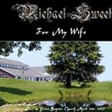 Michael Sweet - For my wife