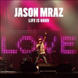 Jason Mraz - Jason Mraz – Life is Good