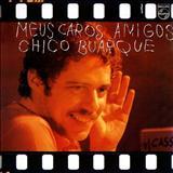 Chico Buarque - Chico Buarque[1976] Meus caros amigos