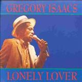 Gregory Isaacs - Gregory Isaacs-Produced by Lee Perry - Lonely Lover