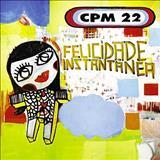 CPM 22 - Felicidade Instântanea