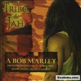 Tribo de Jah - Tribo de Jah -   A Bob Marley