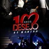 Desejo De Menina 2011 - Desejo de Menina DVD 10 Anos