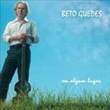 Beto Guedes - Em Algum Lugar