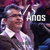 Plinio Oliveira - O Cantor Da Paz - Plinio Oliveira - 15 Anos