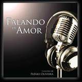 Plinio Oliveira - O Cantor Da Paz - Plinio de Oliveira - Falando de Amor