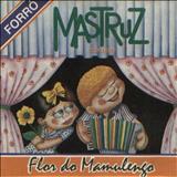 Mastruz com Leite - Flor do mamulengo Vol. V