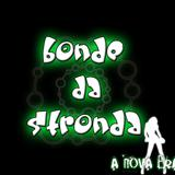 Bonde da Stronda - Nova Era da Stronda-Bonde da Stronda