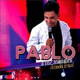 Pablo A Voz Romantica - Pablo A Voz Romântica - Arrocha Brasil