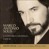 Marco Antonio Solis - La Historia Continúa.Parte III