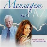 Aline Barros - Mensagem de Paz - Aline Barros & Cid Moreira