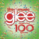 Glee - Glee: The Music - Celebrating 100 Episodes