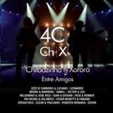 Chitãozinho e Xororó - 40 Anos Entre Amigos (2011)
