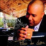 Gerson Rufino - filho de leao