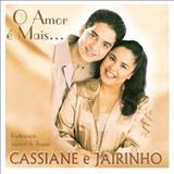 Cassiane E Jairinho - o amor e mais...