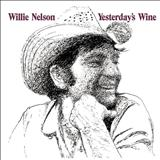 Willie Nelson - Yesterdays Wine