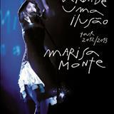 Marisa Monte - Verdade Uma Ilusão - Tour 2012/2013