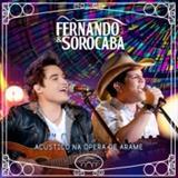 Fernando e Sorocaba - Acústico na Opera de Arame