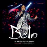 Belo - 10 Anos de Sucesso - Ao Vivo Em Salvador (Vol. 2)