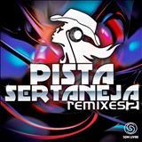 Pista Sertaneja - MIX SERTANEJO 2011