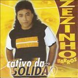 Zezinho Barros - Zezinho Barros - Cativo da Solidão - Assi
