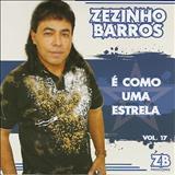 Zezinho Barros - Zezinho Barros - é como uma estrela vol 17