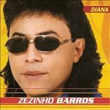 Zezinho Barros - zezinho barros diana