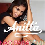 Anitta - Não Para - Remixes - EP
