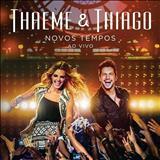 Thaeme e Thiago - Novos Tempos Ao Vivo