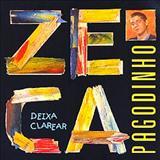Zeca Pagodinho - DEIXA CLAREAR