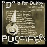 Puscifer - D is For Dubby – The Lustmord Dub Mixes (Remix Album)