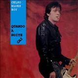Celso Blues Boy - Quando a Noite Cai
