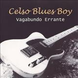 Celso Blues Boy - Vagabundo Errante